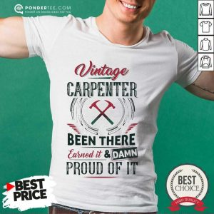 Good Vintage Carpenter Earned And Proud 9 Shirt