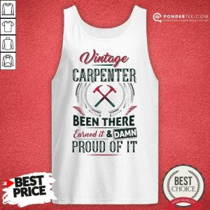 Good Vintage Carpenter Earned And Proud 9 Tank Top