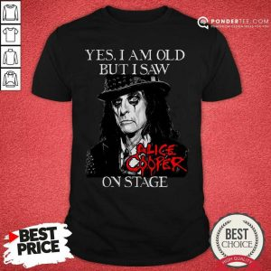 Yes I Am Old But I Saw Alice Cooper On Stage Signature Shirt - Desisn By Pondertee.com