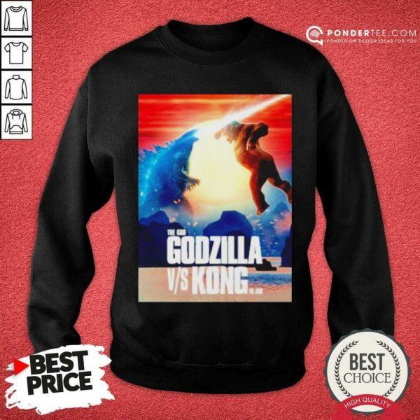 Happy The God Godzilla Vs Kong The King 2021 Sweatshirt
