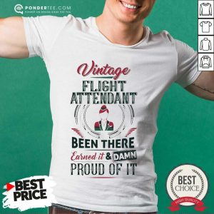 Happy Vintage Flight Attendant Earned And Proud 88 Shirt