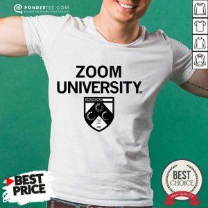 Happy Zoom University Comfortable 25 Shirt