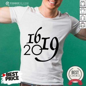 Hot Why 1619 Matter All Lives Matter Shirt
