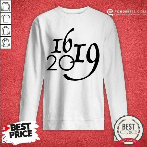 Hot Why 1619 Matter All Lives Matter Sweatshirt