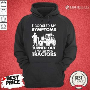 Original Symptoms Turns Out Need Tractors 38 Hoodie
