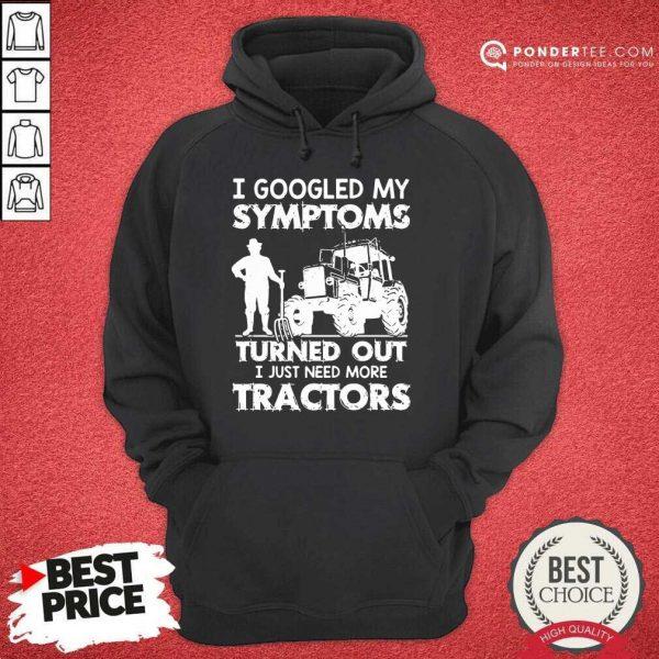 Original Symptoms Turns Out Need Tractors 38 Hoodie