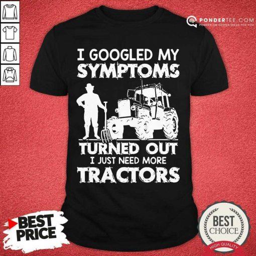 Original Symptoms Turns Out Need Tractors 38 Shirt