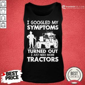 Original Symptoms Turns Out Need Tractors 38 Tank Top