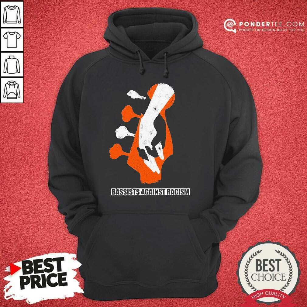 Top Bassist Against Racism Great 78 Hoodie