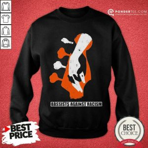 Top Bassist Against Racism Great 78 Sweatshirt