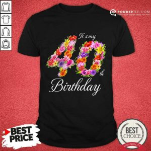 Awesome Its My 40th Birthday Women 0111 Shirt