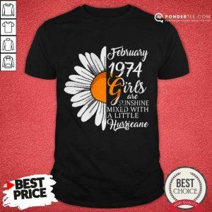 Funny February Girl 1974 47 Years Birthday 22 Shirt