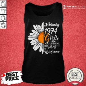 Funny February Girl 1974 47 Years Birthday 22 Tank Top