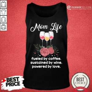 Funny Mom Life Tee Fueled by Coffee Sustained Kisses Tank Top