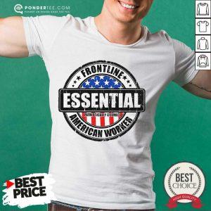 Good Frontline Essential American Worker American Flag Shirt