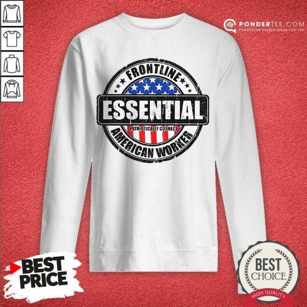 Good Frontline Essential American Worker American Flag Sweatshirt