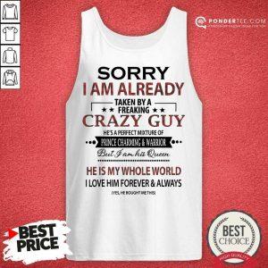 Good Sorry I Am Already Crazy Guy Charming Warrior Tank Top