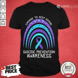 Happy Choose To Keep Going Awareness 2 Shirt