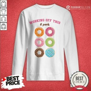 Hot Dounut Working Off This 6 Pack Fitness Sweatshirt