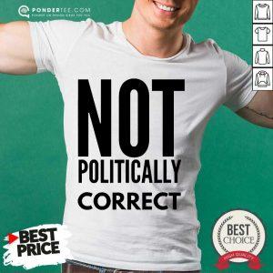 Official Not Politically Correct 0333 Shirt