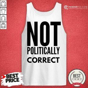 Official Not Politically Correct 0333 Tank Top