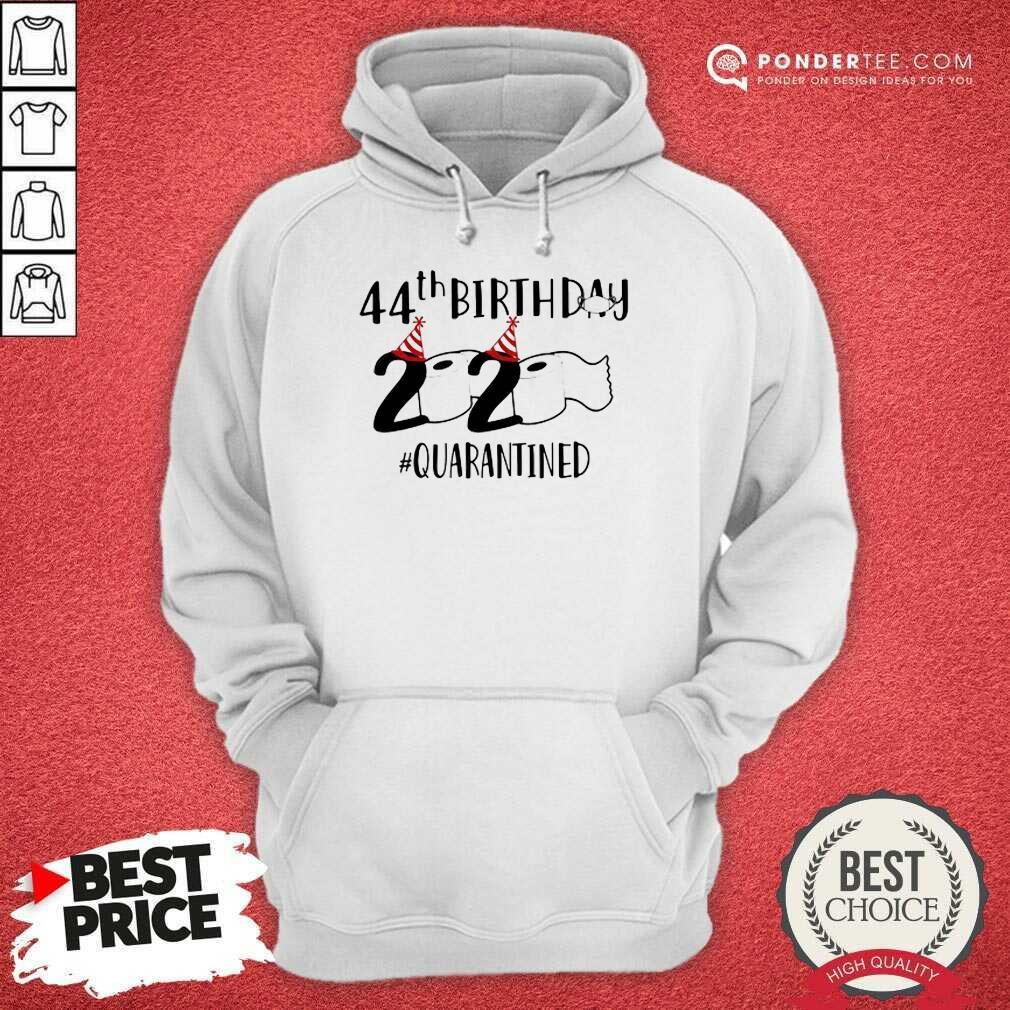 Perfect 44th Birthday 2020 Quarantined Coronavirus Hoodie