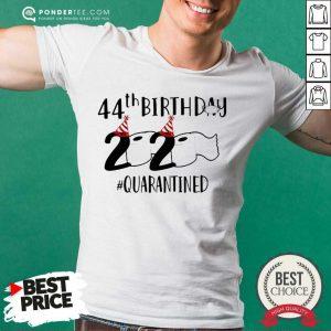 Perfect 44th Birthday 2020 Quarantined Coronavirus Shirt