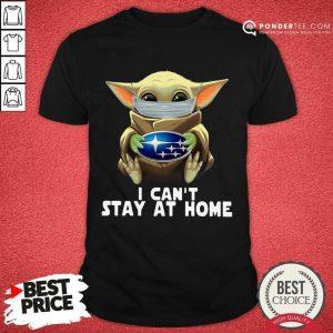 Perfect Star Wars Baby Yoda Mask Hug Subaru I Can't Stay At Home Shirt