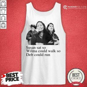 Perfect Susan Wilma Could Walk So Deb Could 04 Tank Top