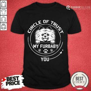 Pretty My Furbaby Circle Of Trust Pomeranian Dog 99 Shirt