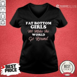 Top Fat Bottom Girls Make The World Round V-neck