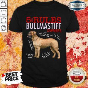 Nice 5 Rules Bullmastiff Owners Shirt