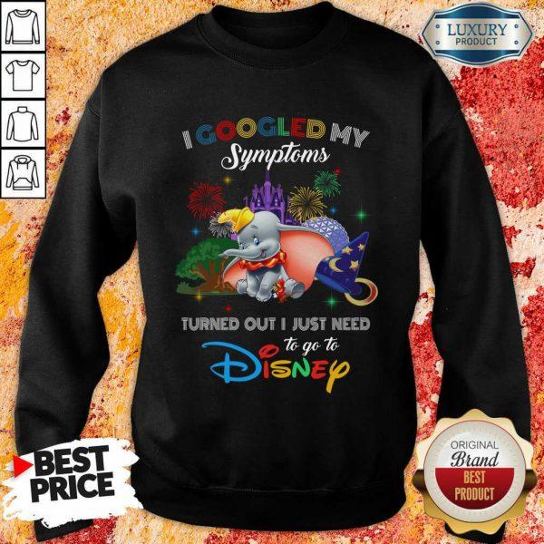 Nice Elephants I Googled My Symptoms Disney Sweatshirt