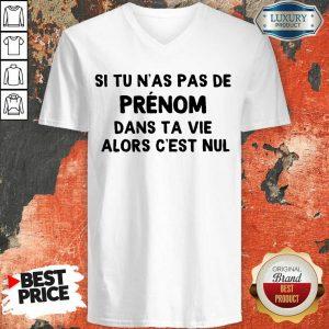 Nice Si Tu N'As Pas De Prenom Dans Ta Vie Alors C'Est Nul V-neck