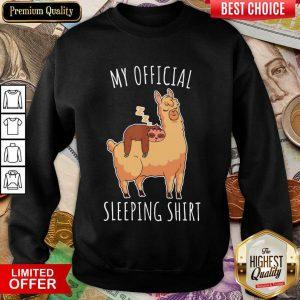 Nice Sloth And Alpaca My Official Sleeping Sweatshirt