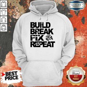 Nice Trophy Truck Build Break Fix Repeat Hoodie