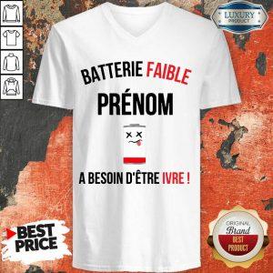 Premium Batterie Faible Prenom A Besoin D'Etre Ivre V-neck
