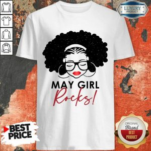Premium May Girl Rocks Shirt