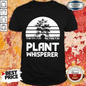 Pretty Cannabis Plant Whisperer Shirt