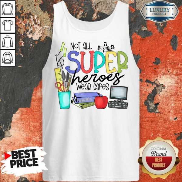 Pretty Not All Superheroes Wear Capes Tank Top