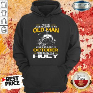 Top Old Man Who Was Born In October Huey Hoodie
