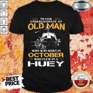 Top Old Man Who Was Born In October Huey Shirt
