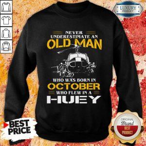 Top Old Man Who Was Born In October Huey Sweatshirt