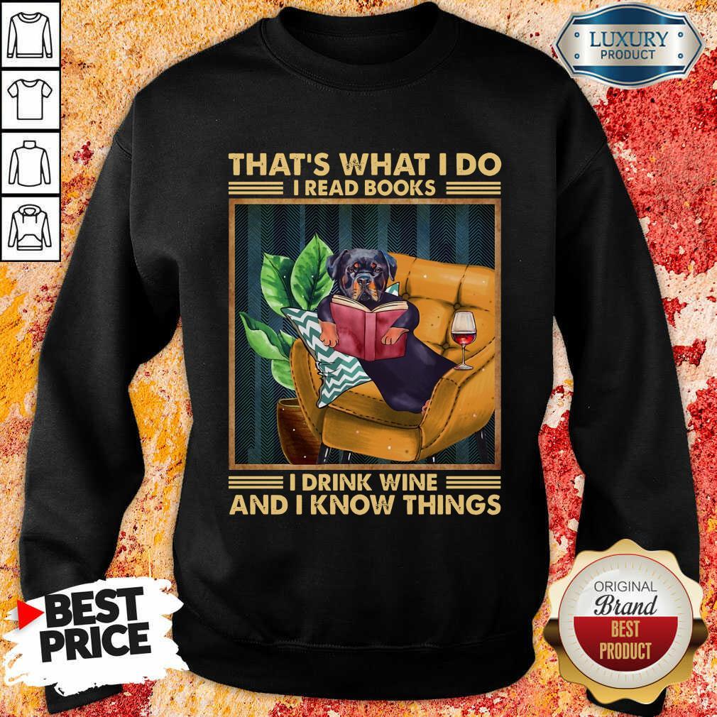 Top Rottweiler Dog I Read Books I Drink Wine Sweatshirt