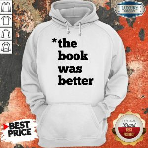 Top The Book Was Better Hoodie