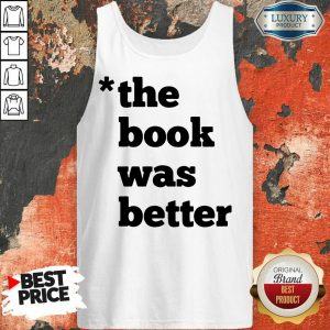 Top The Book Was Better Tank Top