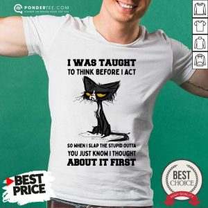 Black Cat I Was Taught About It First Shirt