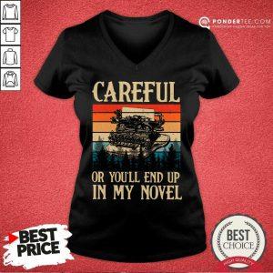 Careful Or Youll End Up In My Novel Vintage V-neck