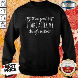 Hot I Take After My Danish Mormor Sweatshirt