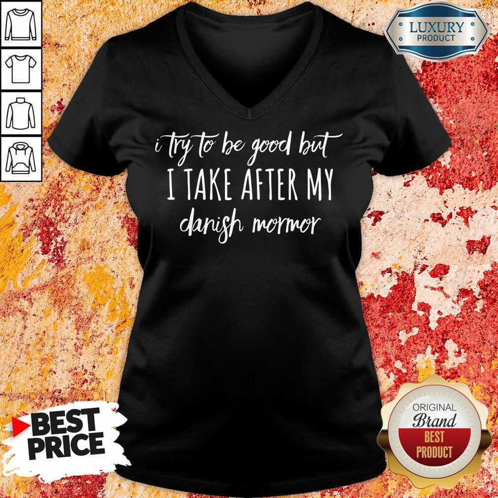 Hot I Take After My Danish Mormor V-neck